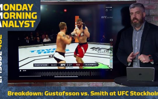 Breakdown: Alexander Gustafsson vs. Anthony Smith at UFC Stockholm | Monday Morning Analyst #482
