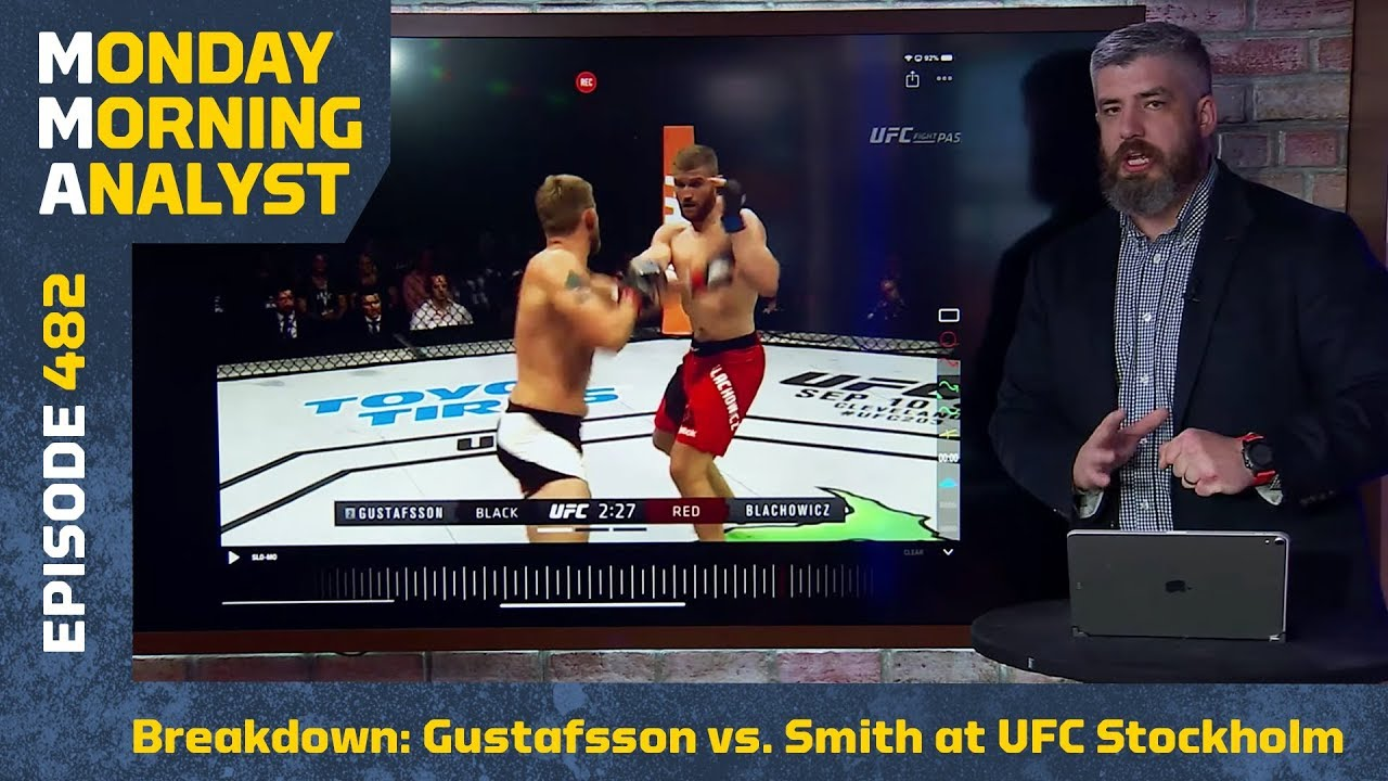 Breakdown: Alexander Gustafsson vs. Anthony Smith at UFC Stockholm   Monday Morning Analyst #482