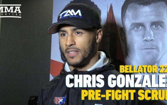 Bellator 221: Chris Gonzalez Believes He Is The Best Wrestler In MMA: 'People Just Don't Know It'