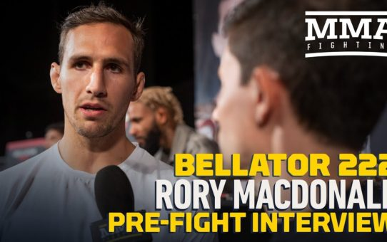 Bellator 222: Rory MacDonald Feels He's Entered 'New Chapter' After Addressing Doubts In Last Bout