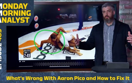 What's Wrong With Aaron Pico and How to Fix It | Monday Morning Analyst #485