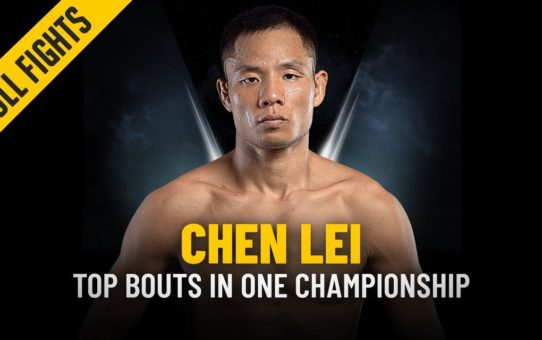 Chen Lei's Top Bouts | ONE Full Fights