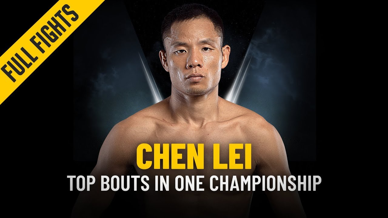 Chen Lei's Top Bouts   ONE Full Fights