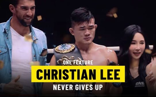 Christian Lee Never Gives Up | ONE Feature