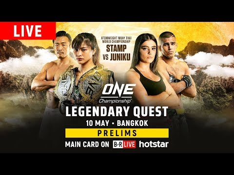 🔴 [Live in HD] ONE Championship: LEGENDARY QUEST Prelims