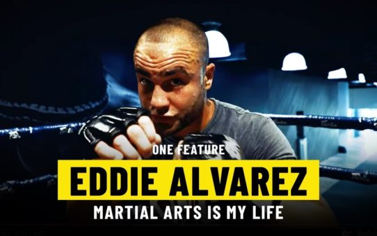 Martial Arts Has Given Eddie Alvarez Everything | ONE Feature