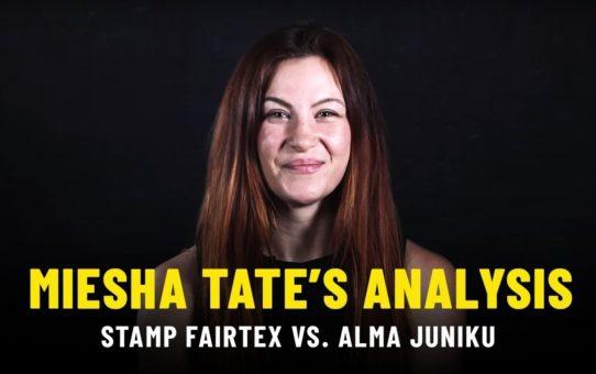 Miesha Tate's Analysis Of Stamp Fairtex vs. Alma Juniku | ONE Feature