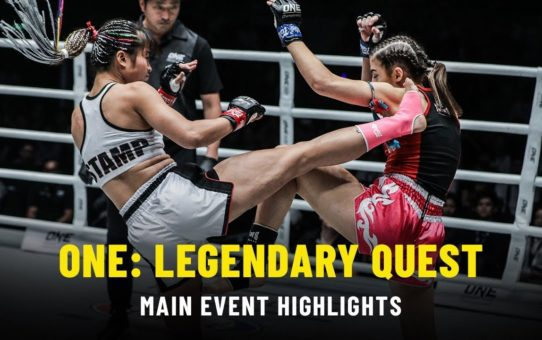 ONE: LEGENDARY QUEST Main Event | ONE Highlights