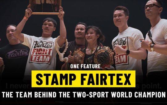 The Team Behind Stamp Fairtex | ONE Feature