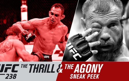UFC 238: The Thrill and the Agony – Sneak Peek