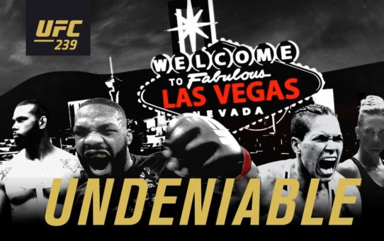 UFC 239: Undeniable – Official Trailer