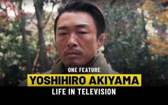 Yoshihiro Akiyama's Life On Television | ONE Feature