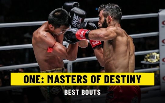 Best Bouts | ONE: MASTERS OF DESTINY
