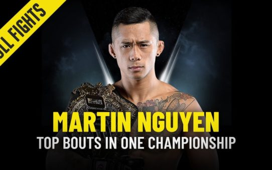 Martin Nguyen's Top 5 Bouts | ONE Full Fights