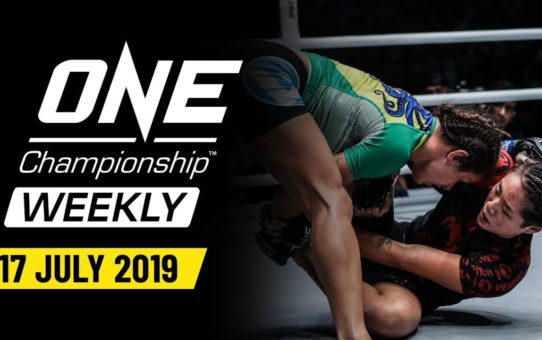 ONE Championship Weekly | 17 July 2019