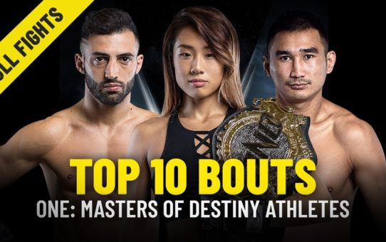 ONE: MASTERS OF DESTINY Athletes' Top 10 Bouts | ONE Full Fights