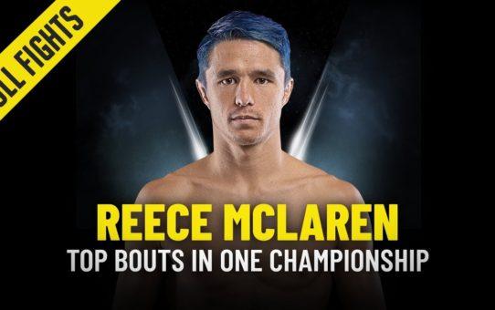 Reece McLaren's Top Bouts | ONE Full Fights