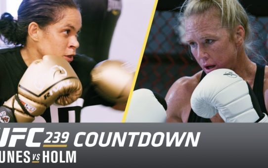 UFC 239 Countdown: Nunes vs Holm