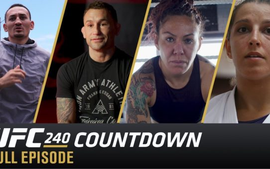 UFC 240 Countdown: Full Episode
