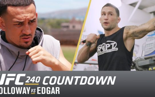 UFC 240 Countdown: Max Holloway vs Frankie Edgar