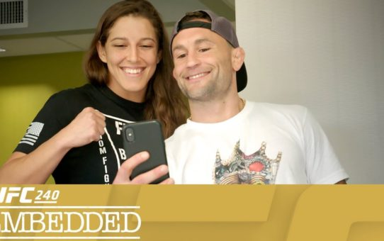 UFC 240 Embedded: Vlog Series – Episode 3