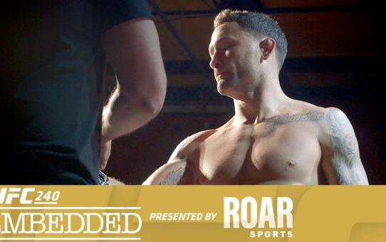 UFC 240 Embedded: Vlog Series – Episode 4