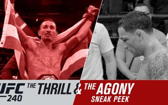 UFC 240: The Thrill and the Agony – Sneak Peek