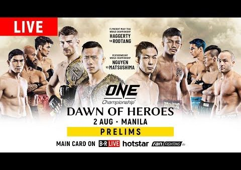 🔴 [Live in HD] ONE Championship: DAWN OF HEROES Prelims