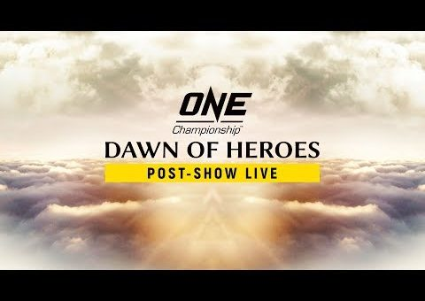 🔴 [LIVE] ONE Championship: DAWN OF HEROES Post-Show