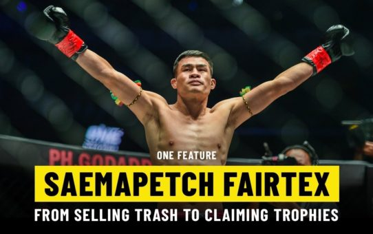 Saemapetch Fairtex Goes From Selling Trash To Claiming Trophies | ONE Feature