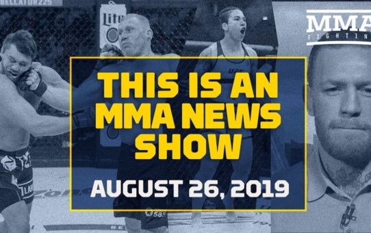 This is An MMA News Show (08/26/19) – MMA Fighting
