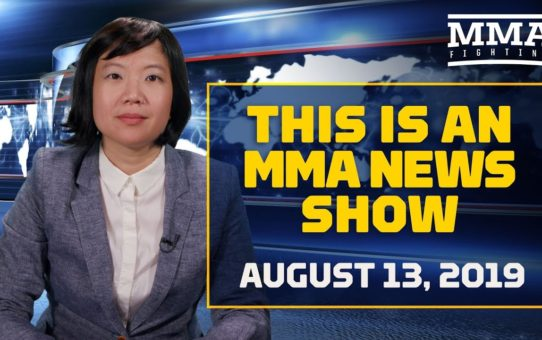 This Is an MMA News Show (Aug. 13, 2019) – MMA Fighting