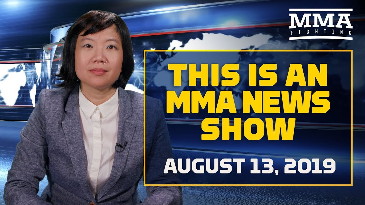 This Is an MMA News Show (Aug. 13, 2019) - MMA Fighting