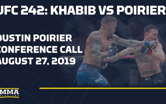 UFC 242 Dustin Poirier Conference Call Audio – MMA Fighting