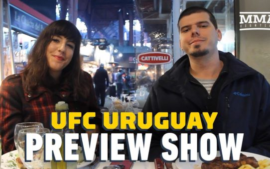 UFC Uruguay Preview Show – MMA Fighting