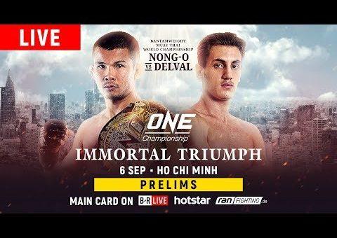 ONE Championship: IMMORTAL TRIUMPH Prelims