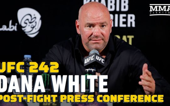 UFC 242: Dana White Post-Fight Press Conference – MMA Fighting