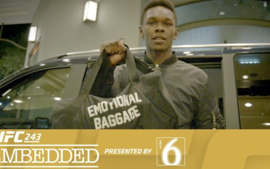 UFC 243 Embedded: Vlog Series – Episode 1
