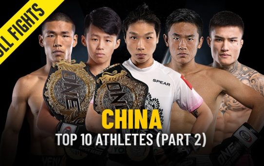 Top 10 Chinese Athletes   Part 2   ONE Full Fights