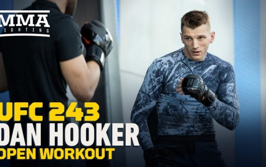 UFC 243: Dan Hooker Open Workout Highlights – MMA Fighting