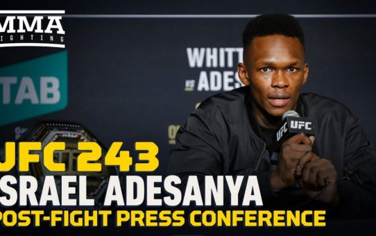 UFC 243: Israel Adesanya Post-Fight Press Conference – MMA Fighting
