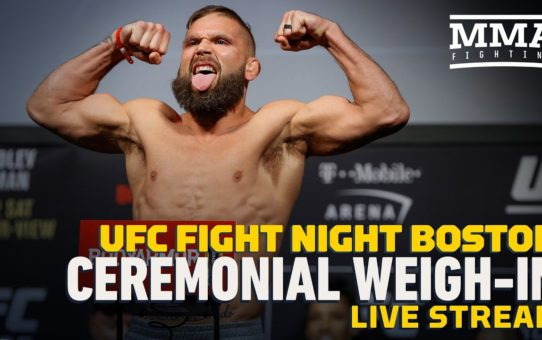 UFC Boston Ceremonial Weigh-in Live Stream – MMA Fighting