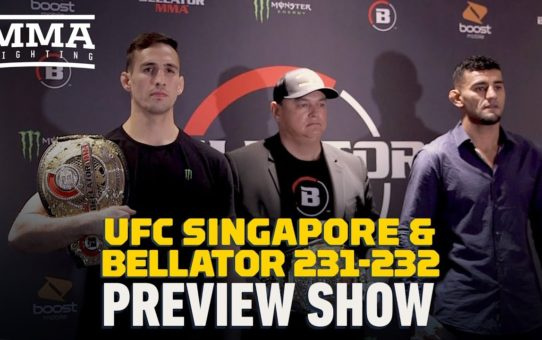 UFC Singapore and Bellator 231/232 Preview Show – MMA Fighting