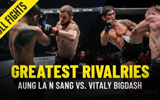 Aung La N Sang vs. Vitaly Bigdash | Greatest Rivalries | ONE Full Fights