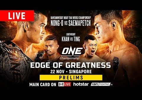 ONE Championship: EDGE OF GREATNESS Prelims