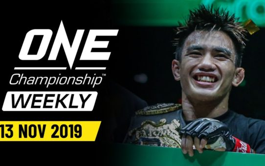 ONE Championship Weekly | 13 November 2019