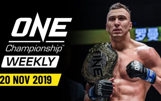 ONE Championship Weekly | 20 November 2019