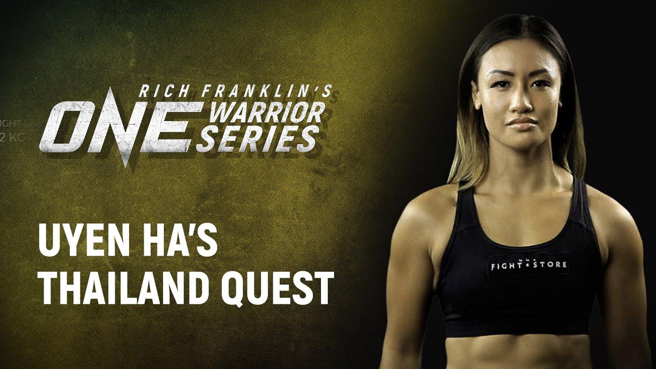 Rich Franklin's ONE Warrior Series | Best Moments: Uyen Ha's Thailand Quest