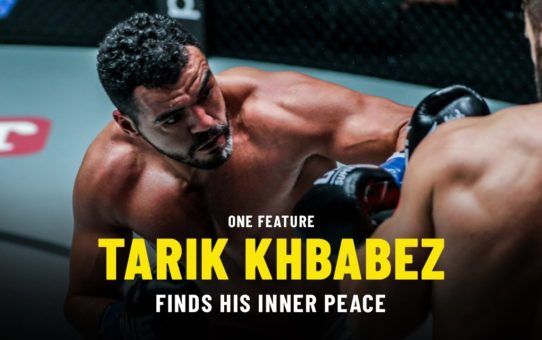 Tarik Khbabez Finds His Inner Peace | ONE Feature
