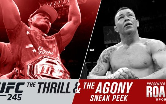 UFC 245: The Thrill and The Agony – Sneak Peek